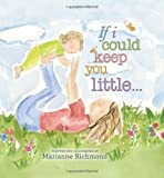 img - for By Marianne Richmond If I Could Keep You Little (Brdbk) book / textbook / text book