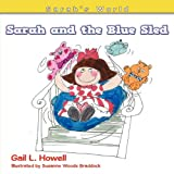 Sarah and the Blue Sled, Gail L. Howell, 143897597X