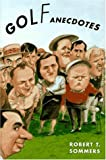Golf Anecdotes, Robert T. Sommers, 019506299X