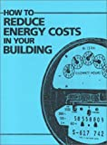 How to Reduce Energy Costs in Your Building