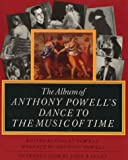 """The Album of Anthony Powell's """"Dance to the Music of Time"""""""