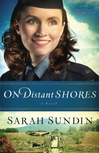 - On Distant Shores: A Novel (Wings of the Nightingale) (Volume 2)