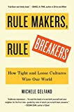 "Michele Gelfand, ""Rule Makers, Rule Breakers: How Tight and Loose Cultures Wire Our World"" (Scribner Books, 2018)"