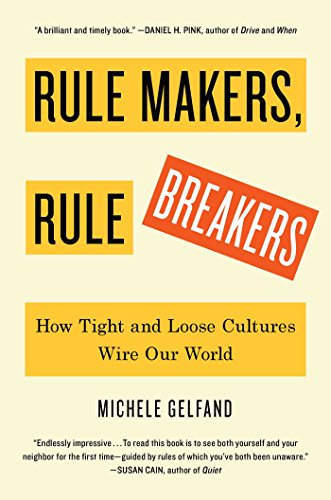 Rule Makers, Rule Breakers: How Tight and Loose Cultures Wire Our World (English Edition)