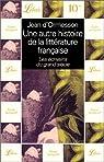 Une autre histoire de la littérature française, tome 3 : Les écrivains du grand siècle par d'Ormesson