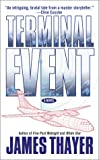 Terminal Event, James Stewart Thayer and James S. Thayer, 0671013718