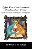 If You Have Never Surrendered You Have Never Loved!, Deon de Jongh, 0595268889