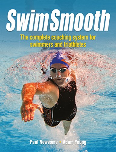 Swim Smooth: The Complete Coaching System for Swimmers and - Athletes Triathlon British