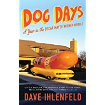 Dog Days: A Year in the Oscar Mayer Wienermobile by Dave Ihlenfeld (2011-08-16)