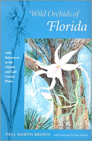 Book Wild Orchids of Florida: With References to the Gulf and Atlantic Coastal Plain