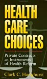 Health Care Choices, Clark C. Havighurst, 0844738670