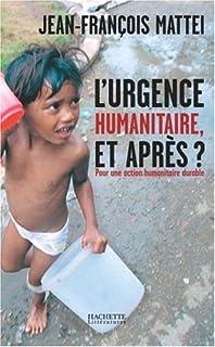 L'urgence humanitaire, et après? : pour une action humanitaire durable