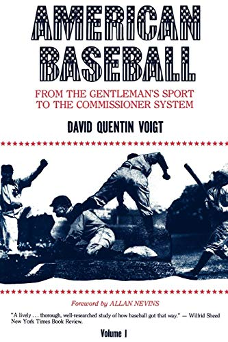 American Baseball. Vol. 1: From Gentleman's Sport to the Commissioner System (American Baseball Series)