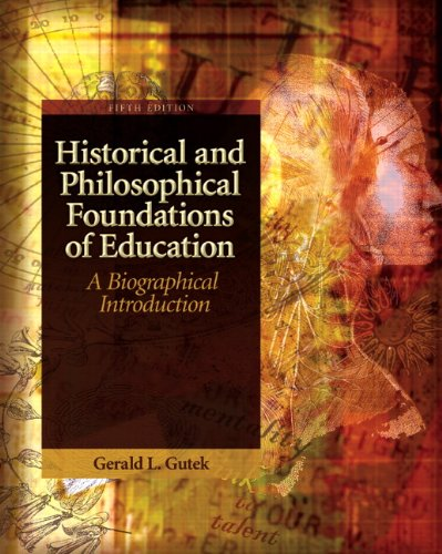 Pdf Teaching Historical and Philosophical Foundations of Education: A Biographical Introduction (5th Edition)