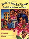 Xochitl and the Flowers (Xochitl, la Nina de Las Flores), Jorge Argueta, 0892391812