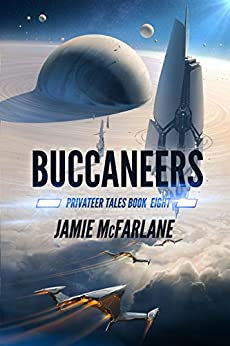 Buccaneers (Privateer Tales Book 8) by [McFarlane, Jamie]