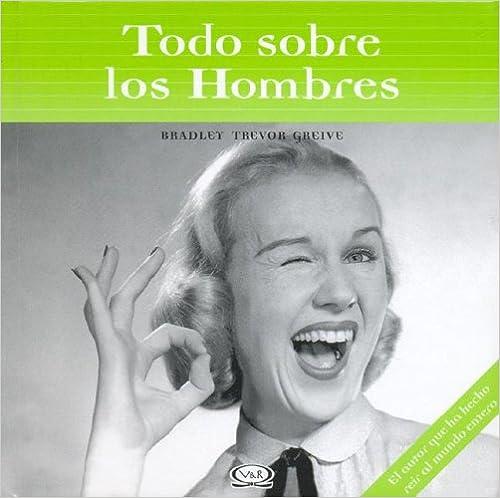 TODO SOBRE LOS HOMBRES