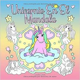 Unicornio En El Mandala Un Libro Para Colorear Para Niños Y Adultos