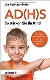 AD(H) S - So stärken Sie Ihr Kind: Was Eltern wissen müssen und wie sie helfen können (HERDER spektrum, Band 6792)