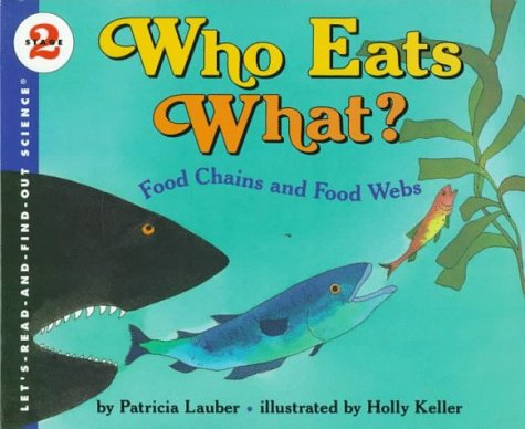 Who Eats What?: Food Chains and Food Webs (Let'S-Read-And-Find-Out Science, Stage 2)