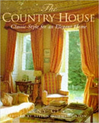 Kostenlose epub-eBooks zum Download The Country House: Classic Style for an Elegant Home in German CHM
