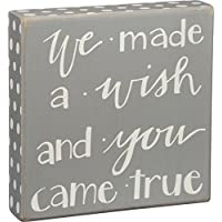 """Primitives By Kathy Box Sign, We Made a Wish and You Came True, 8"""" X 8"""""""