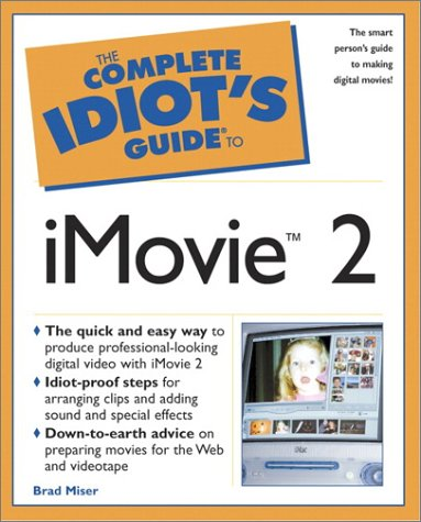The Complete Idiot's Guide to iMovie 2
