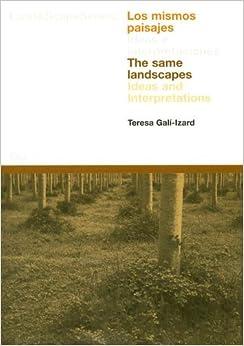 Los Mismos Paisajes: Ideas E Interpretaciones: Ideas And Interpretations por Jacques Simon