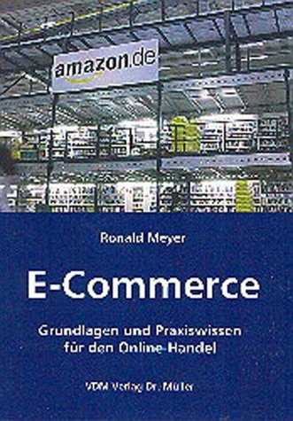 E-Commerce: Grundlagen und Praxiswissen für den Online-Handel