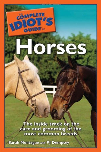 The Complete Idiot's Guide to Horses pdf epub