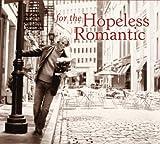 For The Hopeless Romantic