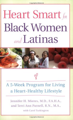 Heart Smart For Black Women And Latinas  A 5 Week Program For Living A Heart Healthy Lifestyle