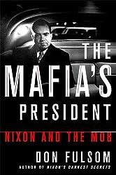 The Mafia's President: Nixon and the Mob
