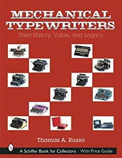 Mechanical Typewriters: Their History, Value and Legacy
