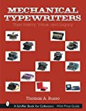 Image of Mechanical Typewriters: Their History, Value, and Legacy
