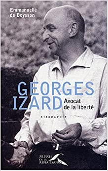 Georges Izard : Avocat de la liberté