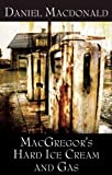 MacGregor's Hard Ice Cream and Gas, Daniel Macdonald, 0887548016