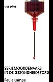 Seriemoordenaars In De Gezondheidszorg