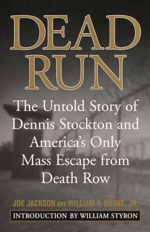 Read Online Dead Run: The Untold Story of Dennis Stockton and America's Only Mass Escape from Death Row pdf