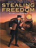 Stealing Freedom, Elisa Carbone, 0786273143