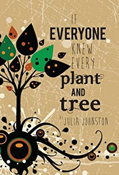 If Everyone Knew Every Plant And Tree by [Johnston, Julia C]