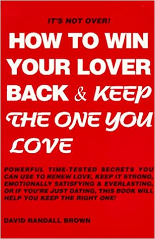 How to get the one you love back