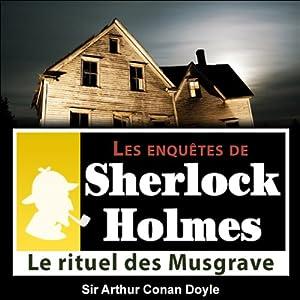 Le rituel des Musgrave (Les enquêtes de Sherlock Holmes 35) | Livre audio
