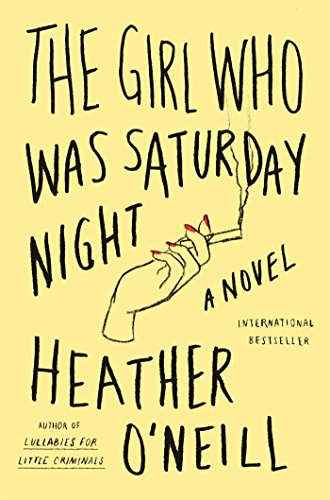 The Girl Who Was Saturday Night  A Novel