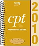 CPT 2010 Professional Edition (Current Procedural Terminology, Professional Ed. (Spiral)) (Cpt / Current Procedural Terminology (Professional Edition)), American Medical Assocation, 1603591192