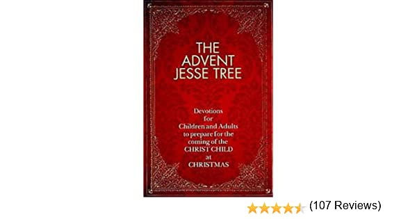 The advent jesse tree devotions for children and adults to the advent jesse tree devotions for children and adults to prepare for the coming of the christ child at christmas kindle edition by dean lambert smith fandeluxe Gallery