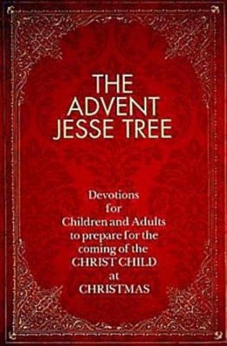 The advent jesse tree devotions for children and adults to prepare the advent jesse tree devotions for children and adults to prepare for the coming of fandeluxe Gallery