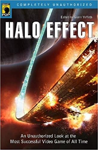Halo Effect An Unauthorized Look At The Most Successful Video Game