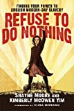 Refuse to Do Nothing, Shayne Moore and Kimberly McOwen Yim, 0830843027