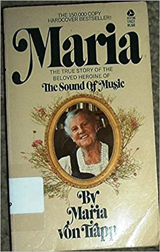 mariathe true story of the beloved heroine of the sound of music